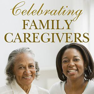 Celebrating Family Caregivers