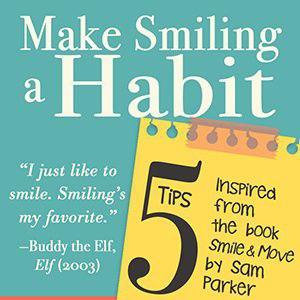 Make Smiling a Habit