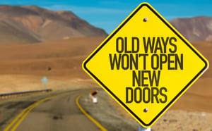 sign- old ways won't open new doors