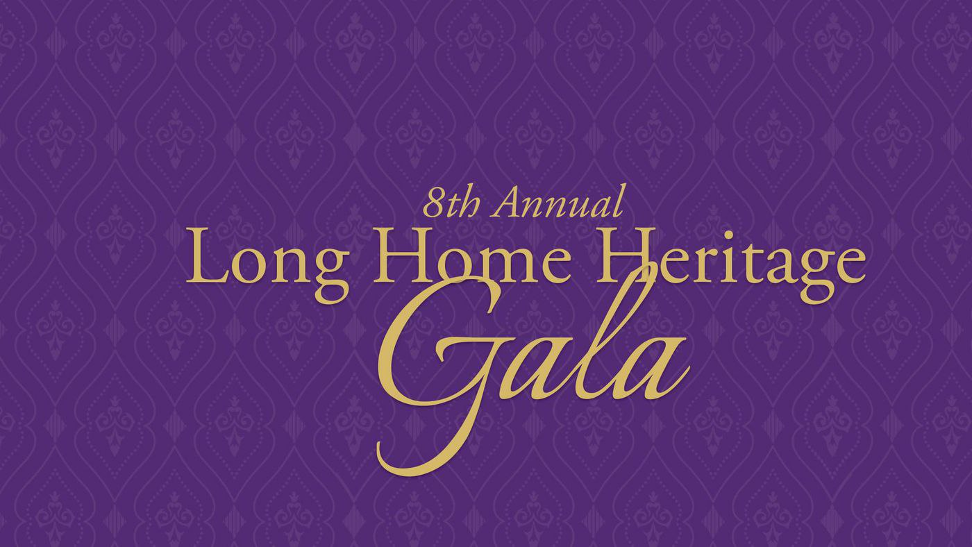 Get Your Tickets Now for the Long Home Heritage Gala